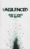 Unsilenced - How to Voice the Gospel