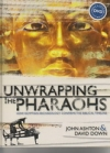 Unwrapping the Pharaohs - How Egyptian Archaeology Confirms the Biblical Timelin