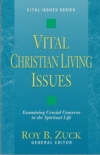 Vital Christian Living Issues - Examining Crucial Concerns in the Spiritual Life