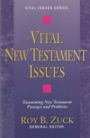Vital New Testament Issues - Examining New Testament Passages and Problems