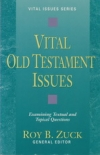 Vital Old Testament Issues - Examining Testual and Topical Questions