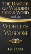 The Danger of Wedding God's Word and the World's Wisdom