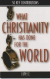 What Christianity Has Done for the World: Positive Impact of Christianity