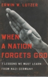 When a Nation Forgets God - 7 Lessons We Must Learn From Nazi Germany