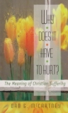 Why Does It Have to Hurt? - The Meaning of Christian Suffering
