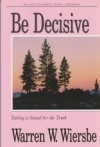 Jeremiah - Be Decisive - Taking a Stand for the Truth