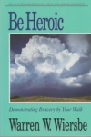 Selected Minor Prophets - Be Heroic - Demonstrating Bravery by Your Walk