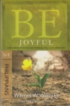 Philippians - Be Joyful - Even When Things Go Wrong, You Can Have Joy