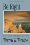 Romans - Be Right - How to Be Right With God, Yourself, and Others
