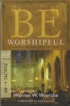 Psalms 1 - 89 -- Be Worshipful - Glorifying God for Who He Is