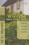 Genesis 12-25 - The Wiersbe Bible Study Series