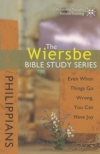 Philippians - Even When Things Go Wrong, You Can Have Joy - The Wiersbe Bible St