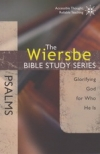 Psalms - Glorifying God for Who He Is - The Wiersbe Bible Study Series