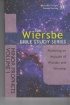 Minor Prophets - Restoring an Attitude of Wonder and Worship - Wiersbe Bible Stu