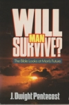 Will Man Survive?:  The Bible Looks at Man's Future