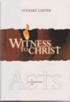 Witness to Christ - A Commentary on Acts