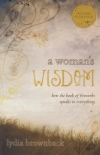 A Woman's Wisdom - How the Book of Proverbs Speaks to Everything