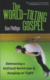 The World-Tilting Gospel - Embracing a Biblical Worldview & Hanging on Tight