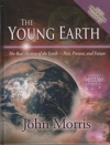 The Young Earth - The Real History of the Earth, Past, Present, and Future