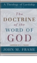 The Doctrine of the Word of God - A Theology of Lordship - Volume 4