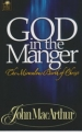 God in the Manger - the Miraculous Birth of Christ