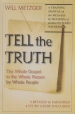Tell the Truth - The Whole Gospel to the Whole Person by Whole People